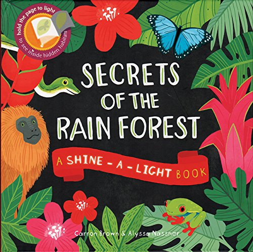 Secrets of the Rain Forest: A Shine-a-Light Book]()
