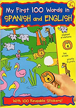 My First 100 Words in Spanish / English (Spanish and English Edition) - Sticker Coloring Book with 100 Stickers
