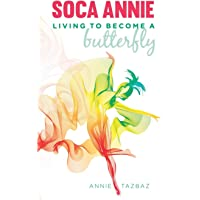 Soca Annie: Living To Become A Butterfly
