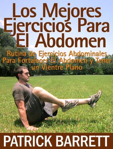 Los mejores ejercicios para el abdomen: Rutina abdominal para fortalecer el centro y para tener un abdomen plano (Spanish - Hours El Centro