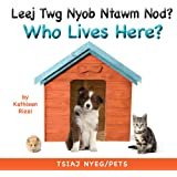 Who Lives Here? Pets (Hmong/Eng) (Hmong Edition)