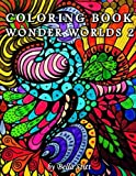 download ebook coloring book wonder worlds 2: relaxing designs for calming, stress and meditation: for adults and teens pdf epub
