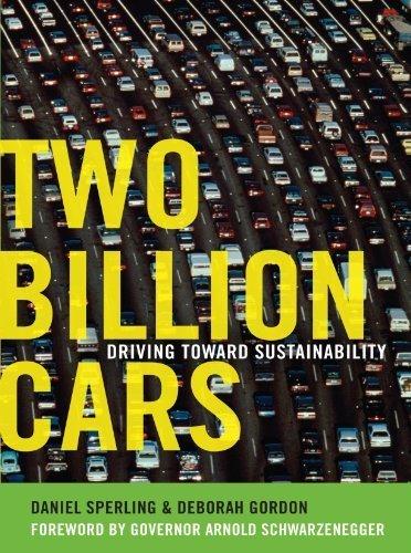 Two Billion Cars: Driving Toward Sustainability by Sperling, Daniel, Gordon, Deborah 1st edition (2010) Paperback