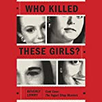 Who Killed These Girls?: Cold Case: The Yogurt Shop Murders | Beverly Lowry