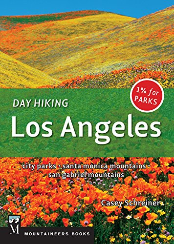 Day Hiking Los Angeles: City Parks / Santa Monica Mountains / San Gabriel Mountains