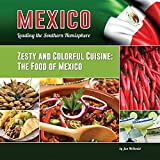 img - for Zesty and Colorful Cuisine: The Food of Mexico (Mexico: Leading the Southern Hemisphere) book / textbook / text book