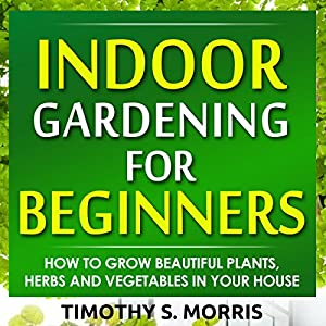 Indoor Gardening for Beginners Audiobook