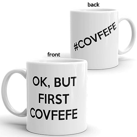 61cd9nsalWL._SY463_ amazon com covfefe coffee mug 11oz ok, but first covfefe funny