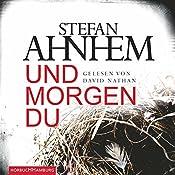 Und morgen du | Stefan Ahnhem