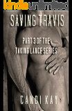 Saving Travis (Taking Lance Book 3)
