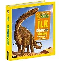 İlk Dinozor Kitabım: National Geographic Kids