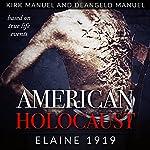 Elaine 1919: American Holocaust | Kirk Manuel,Deangelo Manuel