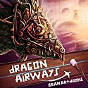Dragon Airways Audiobook by Brian Rathbone Narrated by Fred Kennedy