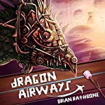 Dragon Airways | Brian Rathbone