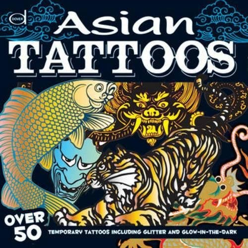 Asian Tattoos: Over 50 Temporary Tattoos including Glitter and Glow-in-the-Dark (Dover Fun Kits) (Dover Kits Fun)