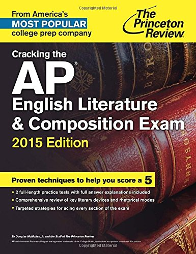 Cracking the AP English Literature & Composition Exam, 2015 Edition (College Test Preparation)