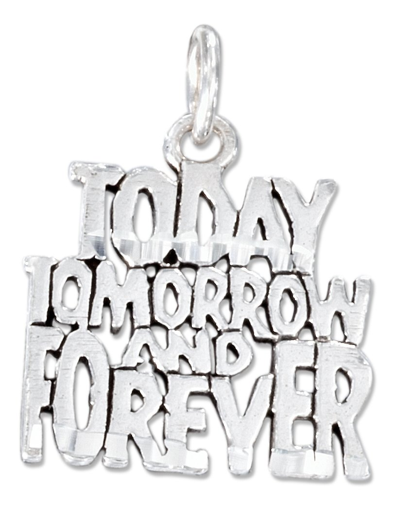 Sterling Silver Diamond Cut ''Today, Tomorrow and Forever'' Charm