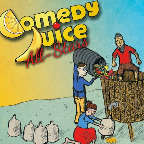 Comedy Juice All-Stars [Explicit]