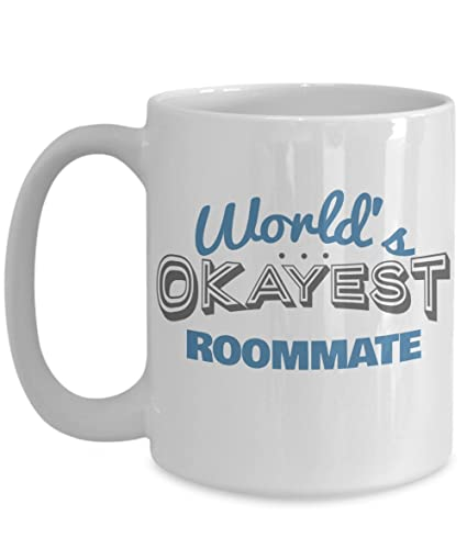 Amazon Birthday Gifts For Roommates Worlds Okayest Roommate