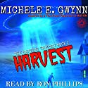 Harvest: Harvest Trilogy, Book 1 Audiobook by Michele E. Gwynn Narrated by Ron Phillips