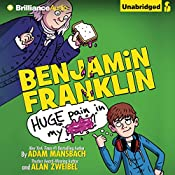 Benjamin Franklin: Huge Pain in My...   Adam Mansbach, Alan Zweibel