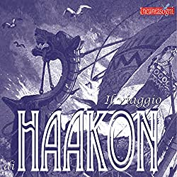 Il viaggio di Haakon [The Journey of Haakon]