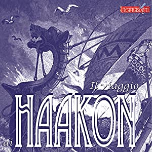 Il viaggio di Haakon [The Journey of Haakon] Audiobook