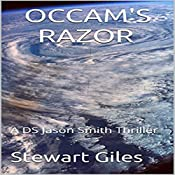 Occam's Razor: A Detective Jason Smith Thriller, Book 4 | Stewart Giles