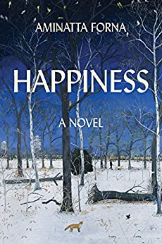 Happiness: A Novel by [Forna, Aminatta]