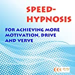 Speed-hypnosis for achieving more motivation, drive and verve | Michael Bauer