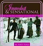 Immodest and Sensational, M. Ann Hall, 1552770214