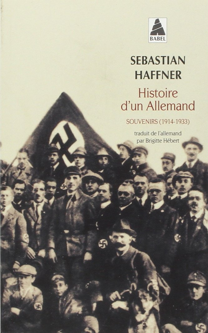 Histoire d'un Allemand : Souvenirs 1914-1933. Sebastian Haffner