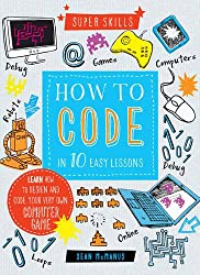 Super Skills: How to Code in 10 Easy Lessons