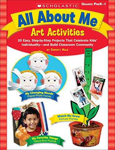 All About Me Art Activities: 20 Easy, Step-by-Step Projects That Celebrate Kids' Individuality—and Build Classroom Community (All About Me Art Projects For Toddlers)