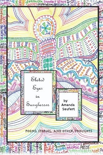 Elated Eyes in Sunglasses: Poetry, Short Stories and Other - Stories And Sunglasses Other