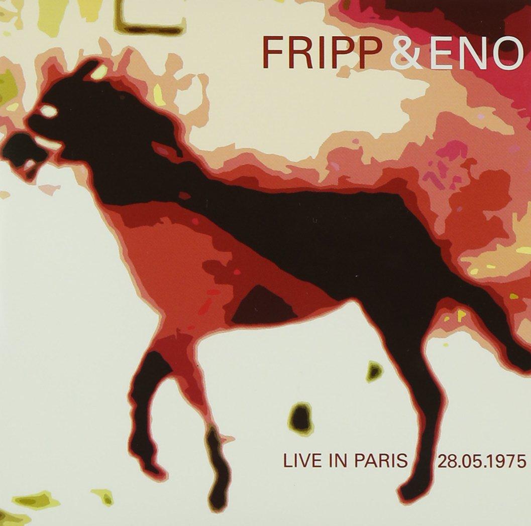 フリップ&イーノ / ライヴ・イン・パリ 1975年5月28日