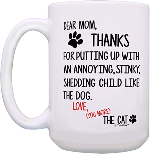 Cat Themed Gifts Dear Mom Thanks for Putting Up With the 15oz Coffee Mug Tea Cup
