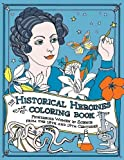 The Historical Heroines Coloring Book: Pioneering Women in Science from the 18th and 19th Centuries