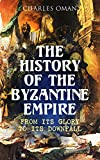 The History of the Byzantine Empire: From Its Glory to Its Downfall