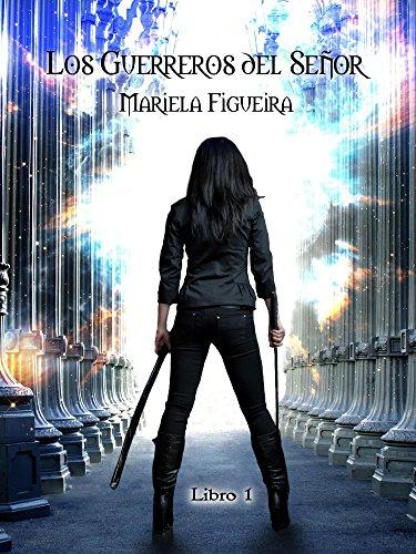 Download for free Los Guerreros del Señor: Libro 1