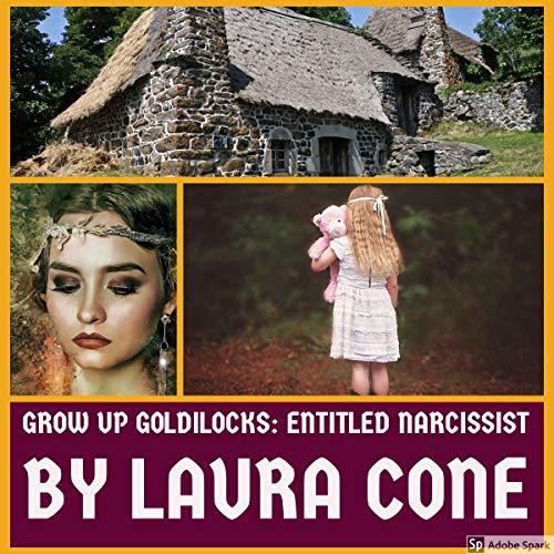 Pdf Self-Help Grow Up Goldilocks: Entitled Narcissist