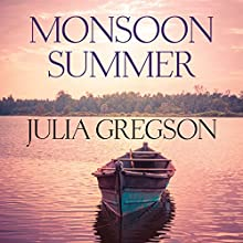 Monsoon Summer Audiobook by Julia Gregson Narrated by Charlotte Strevens