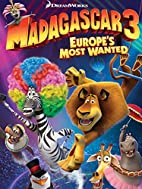 Madagascar 3: Europe's Most Wanted by…