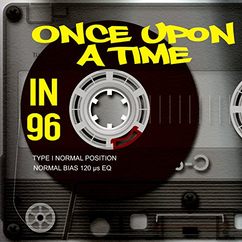 Once Upon A Time in 96