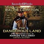 The Dangerous Land: A Ralph Compton Novel | Ralph Compton,Marcus Galloway