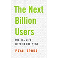 The Next Billion Users: Digital Life Beyond the West