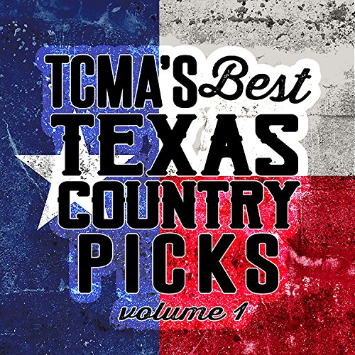 Tcma's Best Texas Country Picks Volume 1