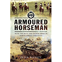 Armoured Horseman: With the Bays and Eight Army in North Africa and Italy