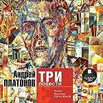 Tri povesti | Andrey Platonov