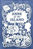 Anne of the Island (An Anne of Green Gables Novel) by Montgomery, L. M. (May 20, 2014) Hardcover